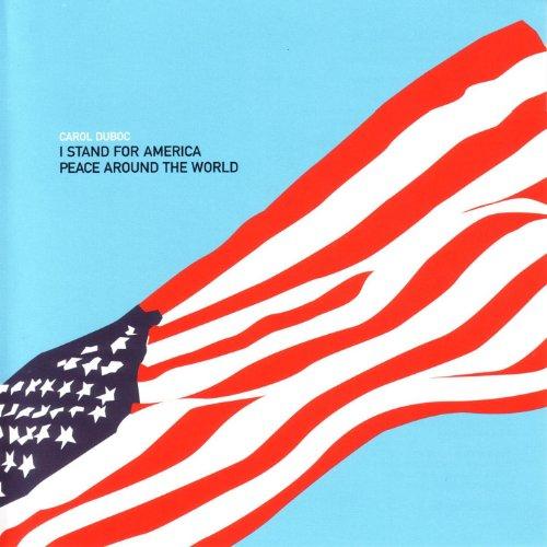 I Stand For America/Peace Arou...