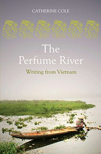 The Perfume River: An Anthology of Writing from Vietnam by UWA Publishing