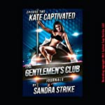 Kate Captivated: First Lesbian Sex with a Stripper: The Gentlemen's Club Journals | Sandra Strike