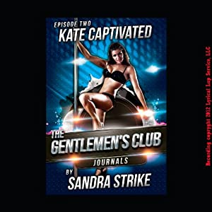 Kate Captivated: First Lesbian Sex with a Stripper Audiobook