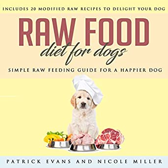 Amazon Com Raw Food Diet For Dogs Simple Raw Feeding Guide