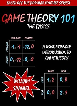 Game Theory 101: The Basics by [Spaniel, William]