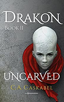 Drakon Book II: Uncarved by [Caskabel, C.A.]