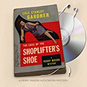The Case of the Shoplifter's Shoe: Perry Mason Series, Book 13 | Erle Stanley Gardner