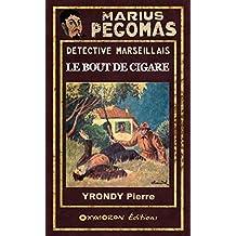Le bout de cigare (Marius PÉGOMAS) (French Edition)