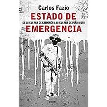 Estado de emergencia: De la guerra de Calderón a la guerra de Peña Nieto