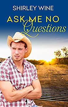Ask Me No Questions by [Wine, Shirley]