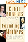 Founding Mothers: The Women Who Raise...