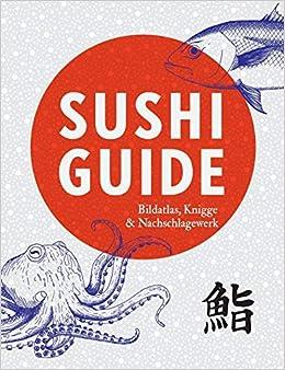 Sushi Guide Bildatlas Knigge Und Nachschlagewerk Amazonde Axel