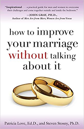 How To Improve Your Marriage Without Talking About It Patricia Love