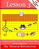 Little Music Lessons for Kids: Lesson 3 - Learning the Line Notes, Tatiana Bandurina, 1493723227