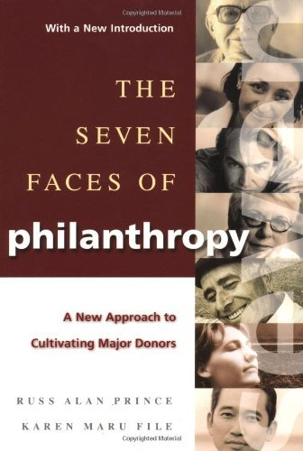 (The Seven Faces of Philanthropy: A New Approach to Cultivating Major Donors (The Jossey-Bass Nonprofit Sector Series))