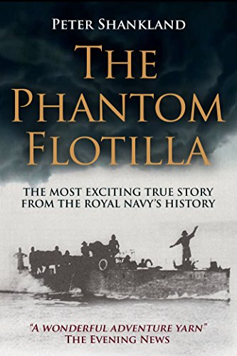 The Phantom Flotilla: The most exciting true story from the Royal Navy's history