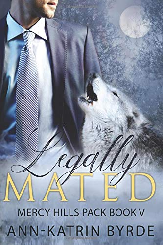 Legally Mated (Mercy Hills Pack) (Volume 5) ebook