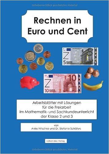 Rechnen in Euro und Cent: Arbeitsblätter mit Lösungen für die ...