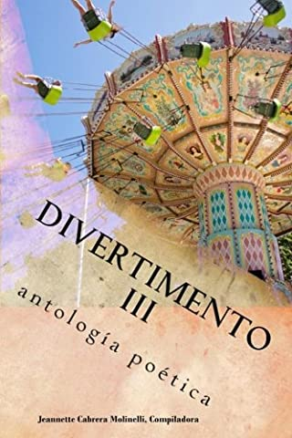 Divertimento III: antologia poetica (Volume 3) (Spanish Edition) (Jose Luis Rodriguez Book)