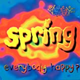 The Early Years (Everybody Happy / Catalogue + Early Singles & E.P.'s + Ticker E.P.) by Spring
