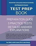Hunter College High School Entrance Exam Test Prep Book: 3 Practice Tests & Hunter Test Prep Guide; Hunter College Middle School Test Prep; HCHS ......