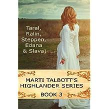 Marti Talbott's Highlander Series 3 (Taral, Ralin, Steppen, Edana & Slava) (English Edition)