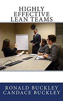 Highly Effective Lean Teams by [Buckley, Candace, Buckley, Ronald]
