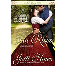 The Sun Rises (Southern Legacy Book 4)
