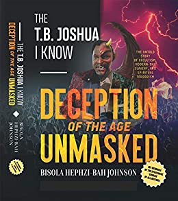 THE TB JOSHUA I KNOW: My Memoir of the Synagogue 'church' of all nations