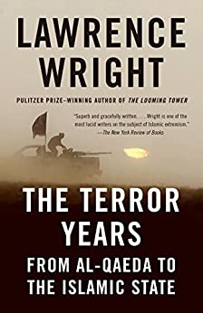 The Terror Years: From al-Qaeda to the Islamic State by [Wright, Lawrence]