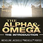 The Alpha and Omega: The Introduction | Michelline Jacquelle
