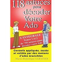 """118 astuces pour décoder votre ado: : """"L'intégrale Tome 1 et 2 de 59 astuces pour décoder votre ado"""""""