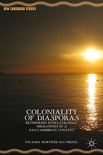 coloniality-of-diasporas-rethinking-intra-colonial-migrations-in-a-pan-caribbean-context-new-caribbe