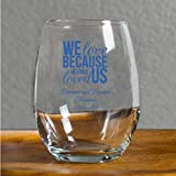 144 Pack We Love Because He First Loved Us 9 Oz Stemless Wine Glass, Personalize With Blue Ink Name and Date, Wedding Favors Engagement