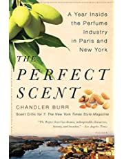 The Perfect Scent: A Year Inside the Perfume Industry in Paris and New York ,by Burr, Chandler ( 2009 ) Paperback