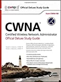 CWNA Certified Wireless Network Administrator Deluxe Study Guide : Exam CWNA-106, Coleman, David D. and Westcott, David A., 1119067766