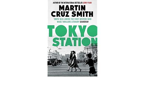 Tokyo station ebook martin cruz smith amazon kindle store fandeluxe Document