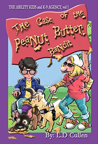 The Case of the Peanut Butter Bandit (The Ability Kids and K-9 Agency Book 1)