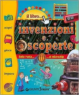 Descargar Libros Gratis Ebook Invenzioni E Scoperte. Dalla Ruota Al Microchip PDF Gratis 2019