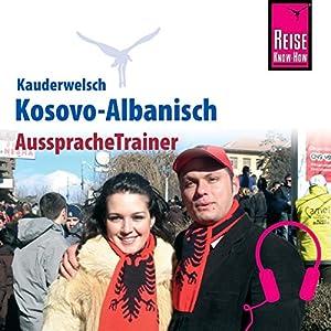 Kosovo-Albanisch (Reise Know-How Kauderwelsch AusspracheTrainer) Hörbuch