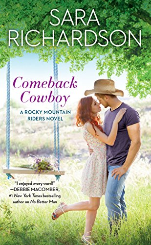 Comeback Cowboy (Rocky Mountain Riders) by [Richardson, Sara]