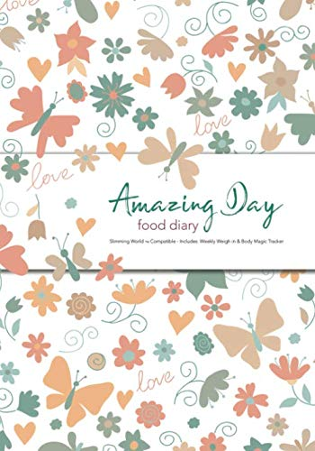 Amazing Day Food Diary - Slimming World TM Compatible - Includes: Weekly Weigh in &  Body Magic Tracker: 6 Month Food and Activity Tracker, Log Book, Journal, Food Diary, Diet Diary