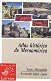 img - for Atlas hist rico de Mesoam rica book / textbook / text book