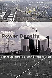 Power Density: A Key to Understanding Energy Sources and Uses (MIT Press)