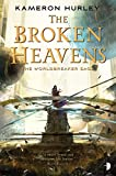 The Broken Heavens Kindle Edition by Kameron Hurley
