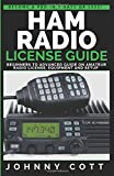 Ham Radio License Guide: Beginners To Advanced Guide On Amateur Radio License, Equipment