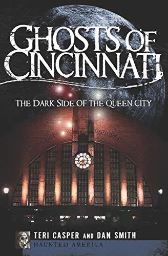 Ghosts of Cincinnati: The Dark Side of the Queen City (Haunted America) ()