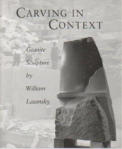 - Carving in Context: Granite Sculpture by William Lasansky
