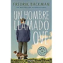 Un hombre llamado Ove / A man named Ove (Spanish Edition)