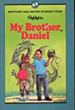 img - for My Brother Daniel : Brother and Sister Stories From Highlights book / textbook / text book