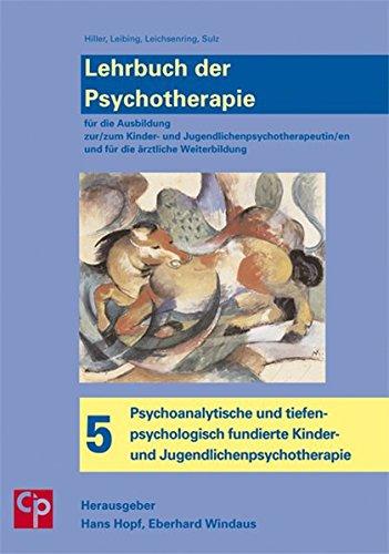 lehrbuch-der-psychotherapie-bd-5-psychoanalytische-und-tiefenpsychologisch-fundierte-kinder-und-jugendlichenpsychotherapie