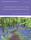 : Mental Health in Social Work: A Casebook on Diagnosis and Strengths Based Assessment (3rd Edition)