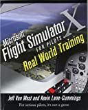 Microsoft Flight Simulator X for Pilots, Kevin Lane-Cummings and Jeff Van West, 0764588222